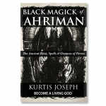 Black Magick Of Ahriman: The Ancient Rites, Spells & Demons of Persia